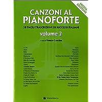 Canzoni al pianoforte. Nuova ediz. (Vol. 2)