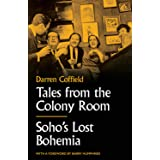 Tales from the Colony Room: Soho's Lost Bohemia
