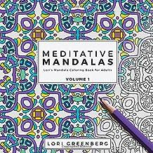 Meditative Mandalas: Volume 1 (Lori's Mandala Coloring Book for Adults)