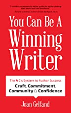 You Can Be a Winning Writer: The 4 C's Approach of Successful Authors – Craft, Commitment, Community, and Confidence