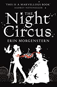The Night Circus: Erin Morgenstern