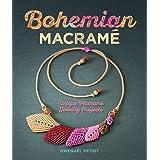 BOHEMIAN MACRAME: Unique Macramé Jewelry Projects