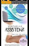 Virtuelle Assistenz - dein Business 1x1: Leitfaden zu Erfolg, Freiheit und Gesundheit - mit 19 Business-Lebensgeschichten von virtuellen Assistenten