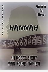 Hannah: Im Nebel sieht man keine Tränen Kindle Ausgabe