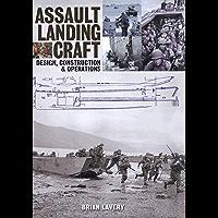 Assault Landing Craft: Design, Construction & Operators (English Edition)