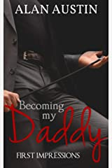 Becoming My Daddy: First Impressions (Book 1) Kindle Edition
