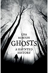 Ghosts: A Haunted History Paperback