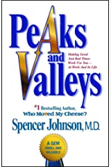 Peaks and Valleys: Making Good And Bad Times Work For You--At Work An Kindle Edition