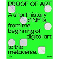 PROOF OF ART: A short history of NFTs from the beginning of digital art to the metaverse