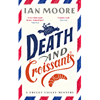 Death and Croissants: The most hilarious murder mystery since Richard Osman's The Thursday Murder Club (A Follet Valley…