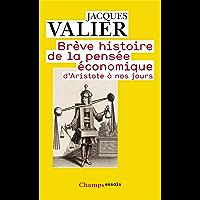 Brève histoire de la pensée économique: d'Aristote à nos jours