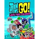Teen Titans Go! Libro Para Colorear: Great Teen Titans Go Libro Para Colorear Con Imágenes No Oficiales Exclusivas