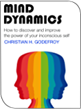 Mind Dynamics: How to discover and improve  the power of your inconscious self (English Edition)