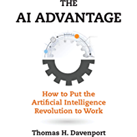 The AI Advantage: How to Put the Artificial Intelligence Revolution to Work (Management on the Cutting Edge)