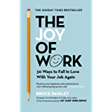 The Joy of Work: The No.1 Sunday Times Business Bestseller – 30 Ways to Fix Your Work Culture and Fall in Love with Your…