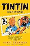 Tintin: Hergé and His Creation