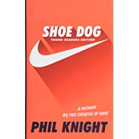 Shoe Dog: Young Readers Edition