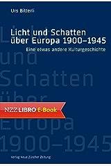 Licht und Schatten über Europa 1900-1945: Eine etwas andere Kulturgeschichte Kindle Ausgabe