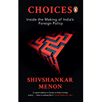 Choices: Inside the Making of India's Foreign Policy