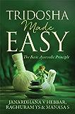 Tridosha Made Easy : The Basic Ayurvedic Principle