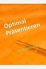 Optimal Präsentieren: Präsentationstechnik vom Feinsten Kindle Ausgabe