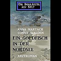 Ein Goldfisch in der Nordsee: Die Inselärzte auf Sylt