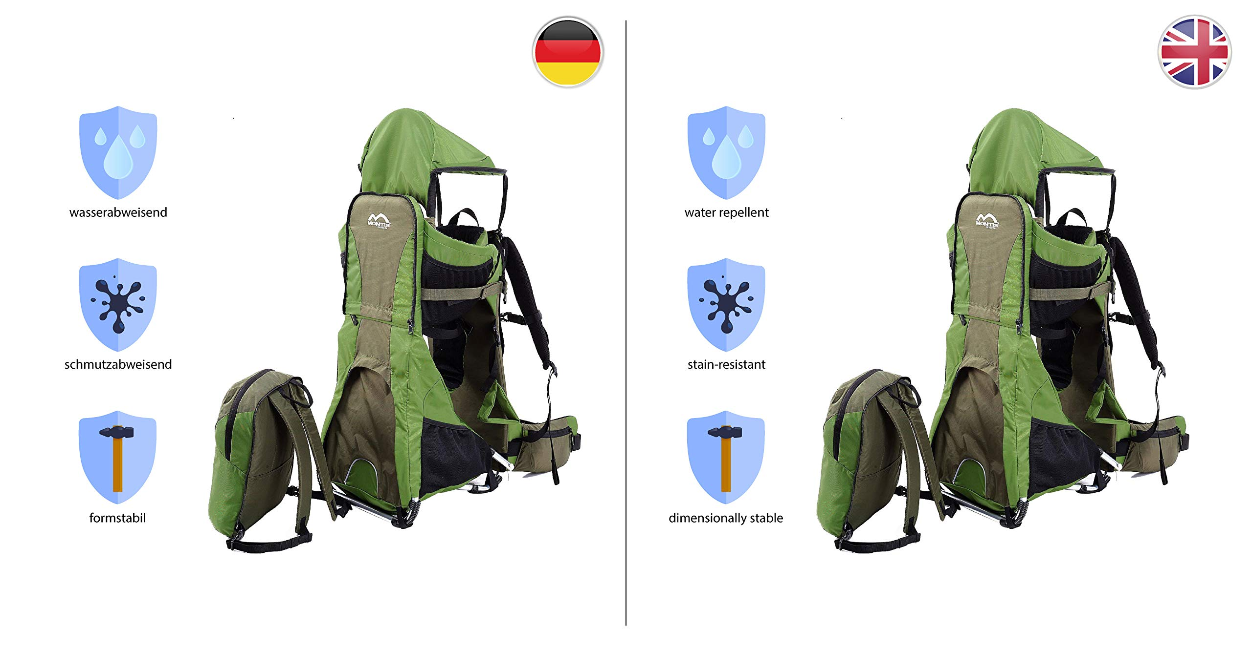 MONTIS RANGER PRO - Premium Backpack/Child Carrier - Holds up to 25kg M MONTIS OUTDOOR 89cm high, 37cm wide | Carries loads up to 25kg, seat bag 30L | Approx. 2.3kg (without extras) Easy-clean outer material | Fully-adjustable, padded 5-point child harness Super soft plush lining, raised wind guard, can be loaded from both sides | Fully-adjustable carry support system, additional ergonomic options for women | Comfortable waist belt for extended wearing with side pockets 5