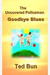 The Uncovered Policeman: Goodbye Blues: A Romantic Naturist Comedy (Rags to Riches Book 4) Kindle Edition
