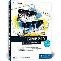 GIMP 2.10: Der praktische Einstieg