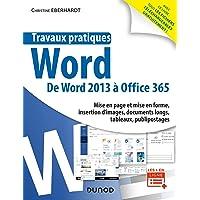 Travaux pratiques - Word - Toutes versions 2013 à 2019 et Office 365: Toutes versions 2013 à 2019 et Office 365