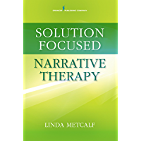 Solution Focused Narrative Therapy (English Edition)