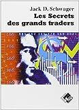 Les secrets des grands traders: «Futures» actions, options, devises, obligations