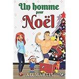 Un homme pour Noël: Une romance de Noël drôle et tendre !