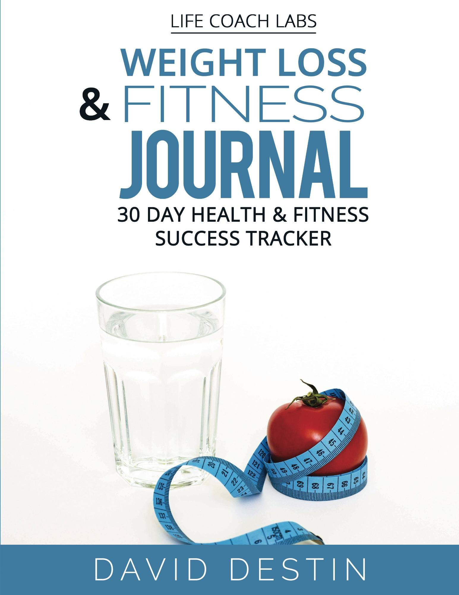 Life Coach Labs Weight Loss & Fitness Journal: 30 Day Health & Fitness Success Tracker (English Edition) 1