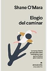 Elogio del caminar (Argumentos nº 545) (Spanish Edition) Kindle Edition