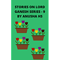 Stories on lord Ganesh Series-9: From various sources of Ganesh Puran