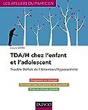 TDA/H chez l'enfant et l'adolescent - Trouble Déficit de l'Attention/Hyperactivité