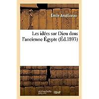 Les idées sur Dieu dans l'ancienne Égypte