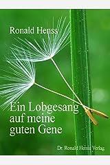 Ein Lobgesang auf meine guten Gene Kindle Ausgabe
