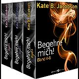 Begehre mich! - Band 4-6 (German Edition)