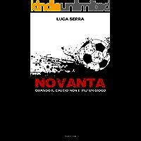 Novanta: Quando il calcio non è più un gioco