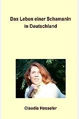 Das Leben einer Schamanin in Deutschland Kindle Ausgabe