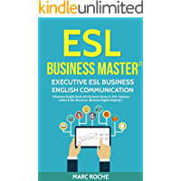 ESL Business Master ©: Executive ESL Business English Communication book with Exclusive Access to 100+ Business Letters & ESL Resources (Business English Originals ®)