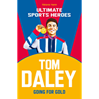 Tom Daley (Ultimate Sports Heroes): Going for Gold (English Edition)