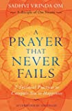 A Prayer That Never Fails: 7 Spiritual Practices to Catapult You to Happiness