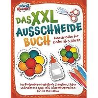Das XXL-Ausschneidebuch - Ausschneiden für Kinder ab 3 Jahren: Das fördernde A4-Bastelbuch. Schneiden, Kleben und Malen…