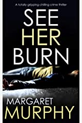 SEE HER BURN a totally gripping chilling crime thriller (Detective Jeff Rickman Book 1) Kindle Edition