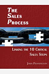 The Sales Process: Linking the 10 Critical Sales Steps Paperback