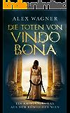 Die Toten von Vindobona: Ein Kriminalroman aus dem römischen Wien