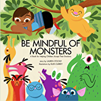 Be Mindful of Monsters: An E-Book for Helping Children Accept Their Emotions (English Edition)